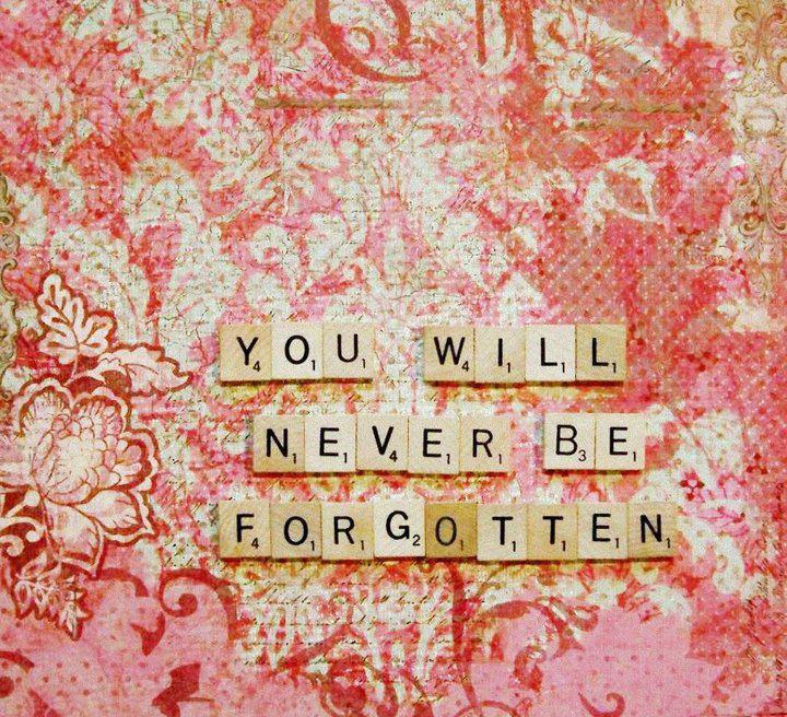 inspirational quote saying you will never be forgotten